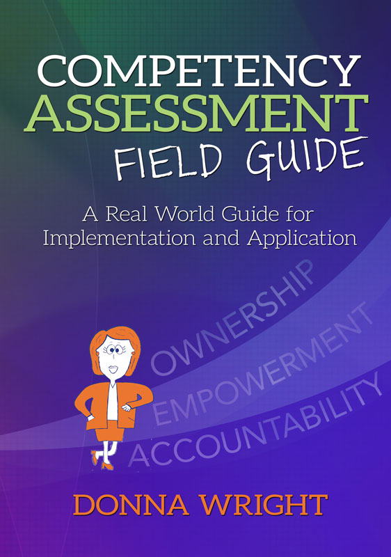 Competency Assessment Field Guide: A Real World Guide for Implementation and Application
