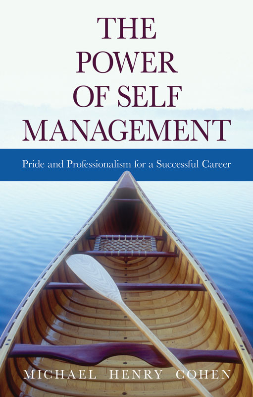 The Power of Self Management: Pride and Professionalism for a Successful Career