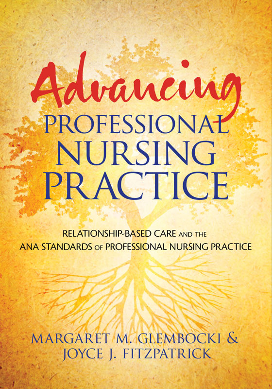 Advancing Professional Nursing Practice: Relationship-Based Care and the ANA Standards
