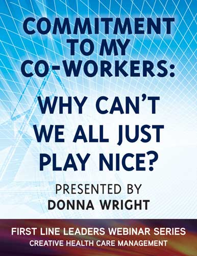 Commitment to My Co-Workers: Why Can't We All Just Play Nice? - Webinar