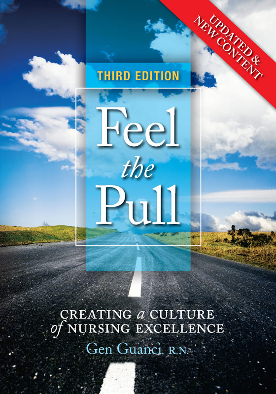 Feel the Pull: Creating a Culture of Nursing Excellence Third Edition