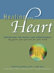 Healing with Heart: Inspirations for Health Care Professionals