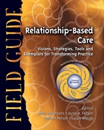 Relationship-Based Care Field Guide