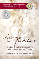 See Me as a Person: Creating Therapeutic Relationships with Patients and Their Families