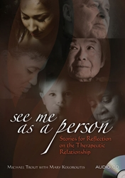 See Me as a Person: Stories for Reflection on the Therapeutic Relationship CD
