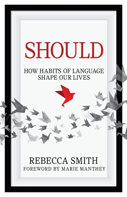 Should: How Habits of Language Shape Our Lives