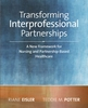 Transforming Interprofessional Partnerships: A New Framework for Nursing and Partnership-Based Healthcare